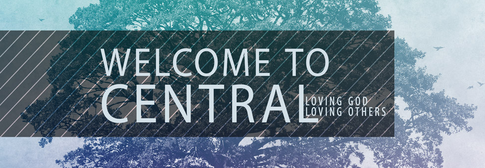 Welcome-To-Central-Loving-God-Loving-Others